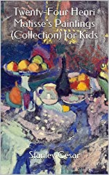 Twenty-Four Henri Matisse's Paintings (Collection) for Kids (English Edition)