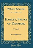 Image of Hamlet, Prince of Denmark: A Tragedy (Classic Reprint)