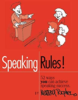 Speaking Rules! 52 Ways You Can Achieve Speaking Success