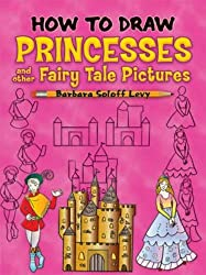 How to Draw Princesses and Other Fairy Tale Pictures (Dover How to Draw)