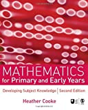 img - for Mathematics for Primary and Early Years: Developing Subject Knowledge (Developing Subject Knowledge series) by Heather Cooke (2007-06-28) book / textbook / text book