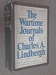 The Wartime Journals of Charles A. Lindbergh