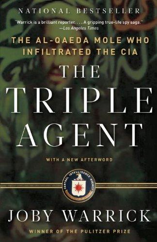 The Triple Agent: The al-Qaeda Mole who Infiltrated the -
