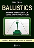 Ballistics: Theory and Design of Guns and Ammunition, Third Edition