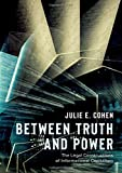 Between Truth and Power: The Legal Constructions of Informational Capitalism