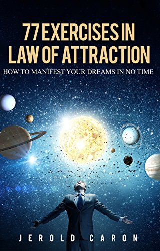 77 Exercises in Law of Attraction: How to Manifest Your Dreams in No Time by Jerold Caron ebook deal