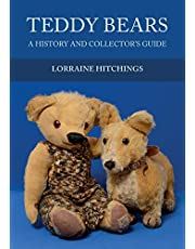 Teddy Bears: A History and Collector's Guide