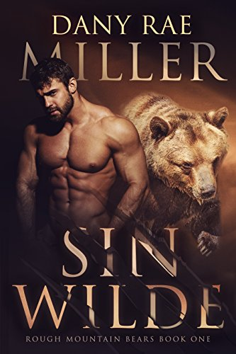 Sin Wilde (Rough Mountain Bears Book 1) by [Miller, Dany Rae]
