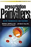 Prescription Painkillers: History, Pharmacology, and Treatment (The Library of Addictive Drugs)