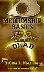 101 Things to know about Talking with the Dead (Mediumship Basics - How to Communicate With the Dead)