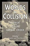 img - for Worlds in Collision: Terror and the Future of Global Order by Timothy Dunne (2002-09-01) book / textbook / text book