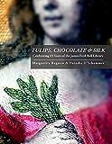 Tulips, Chocolate & Silk: Celebrating 65 Years of