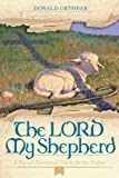 The LORD My Shepherd, Donald Orthner, 1935507842