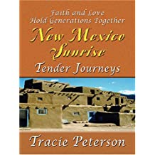 Tender Journeys: Faith and Love Hold Generations Together (New Mexico Sunrise)