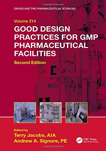 Good Design Practices for GMP Pharmaceutical Facilities (Drugs and the Pharmaceutical Sciences)
