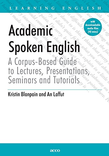 Academic Spoken English - A Corpus-based Guide To Lectures, Presentations, Seminars And Tutorials