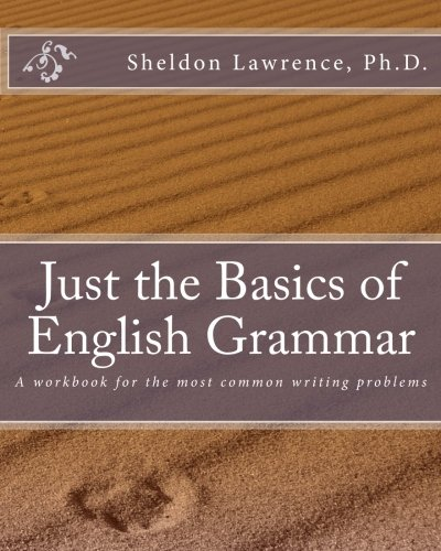 Just the Basics of English Grammar: A workbook for the most common writing problems