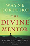 img - for The Divine Mentor: Growing Your Faith as You Sit at the Feet of the Savior book / textbook / text book