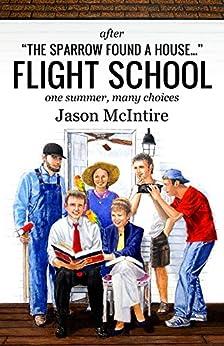 Flight School (Sparrow Stories Book 2) by [McIntire, Jason]
