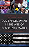 img - for Law Enforcement in the Age of Black Lives Matter: Policing Black and Brown Bodies (Critical Perspectives on Race, Crime, and Justice) book / textbook / text book