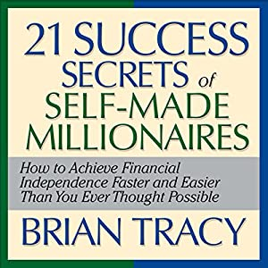 The 21 Success Secrets of Self-Made Millionaires Audiobook