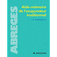 Aide-mémoire de l'acupuncteur traditionnel (French Edition)