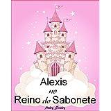 Livros para crianças de 3-7 anos: Alexis No Reino do Sabonete (história de ninar para crianças) (Portuguese Edition)
