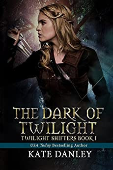 The Dark of Twilight (Twilight Shifters Book 1) by [Danley, Kate]