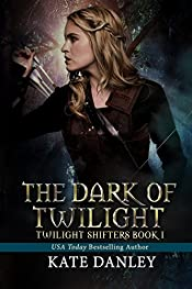 The Dark of Twilight (Twilight Shifters Fantasy Trilogy Book 1)