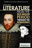 English Literature from the Old English Period Through the Renaissance, , 1615301100