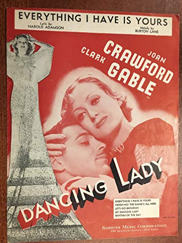 EVERYTHING I HAVE IS YOURS (1933 Burton Lane SHEET MUSIC) 1933 from DANCING LADY with Clark Gable and Joan Crawford