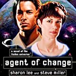Agent of Change: Liaden Universe Agent of Change, Book 1 | Sharon Lee,Steve Miller