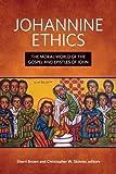 Johannine Ethics: The Moral World of the Gospel and Epistles of John