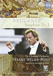 Bruckner: Symphony No. 5 - The Cleveland Orchestra / Franz Welser-Most