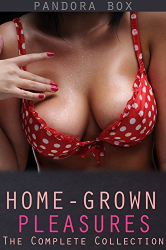 Home-Grown Pleasures: The Complete Collection