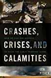 Crashes, Crises, and Calamities, Len Fisher, 0465021026