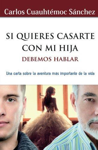 Si quieres casarte con mi hija, debemos hablar (Spanish Edition)