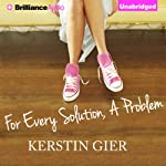 For Every Solution, A Problem | Kerstin Gier