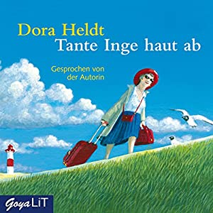 Tante Inge haut ab: Autorinnenlesung Hörbuch