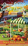 Green Living Can Be Deadly (Blossom Valley Mystery)