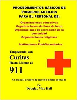 Book Basicos de Primeros Auxilios para el Personal de: Empezando con Curitas hasta llamar al 911