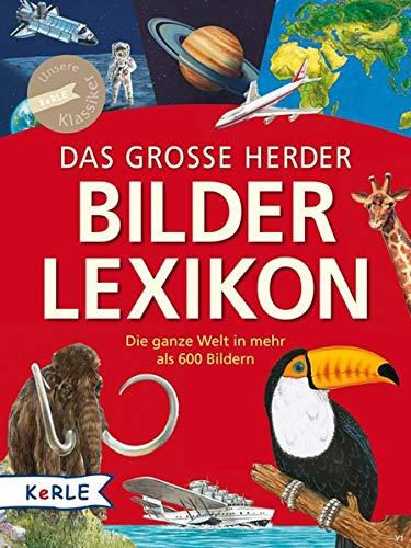 Das Große Herder Bilderlexikon  Die Ganze Welt In Mehr Als 600 Bildern