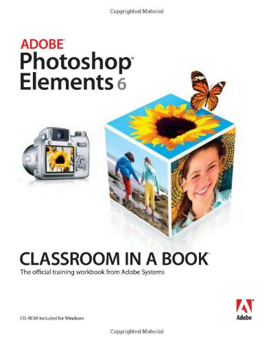 Adobe Photoshop Elements 6 Classroom in a Book -