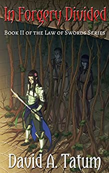 In Forgery Divided (The Law of Swords Book 2) by [Tatum, David A.]