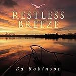 Restless Breeze: Trawler Trash, Book 9   Ed Robinson