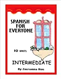 Spanish for Everyone Intermediate, Rios, Zsuzsanna, 1933570032