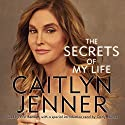 The Secrets of My Life Audiobook by Caitlyn Jenner Narrated by Erin Bennett, Caitlyn Jenner - introduction