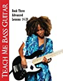 img - for Teach Me Bass Guitar Book 3, Advanced: Roy Vogt's Bass Lessons for Advanced Players (Roy Vogt's Teach Me Bass Guitar) (Volume 3) book / textbook / text book
