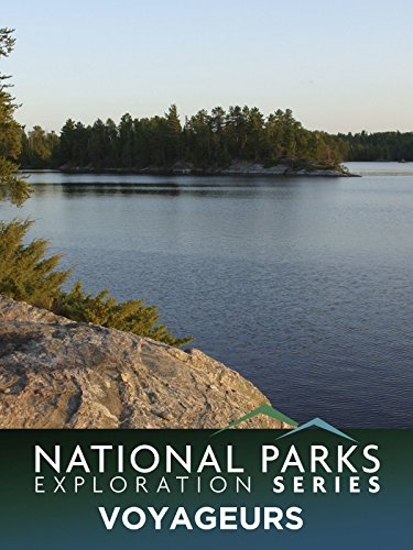 National Parks Exploration Series: Voyageurs, Boundary Waters