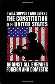 Image result for defend the constitution against all enemies foreign and domestic